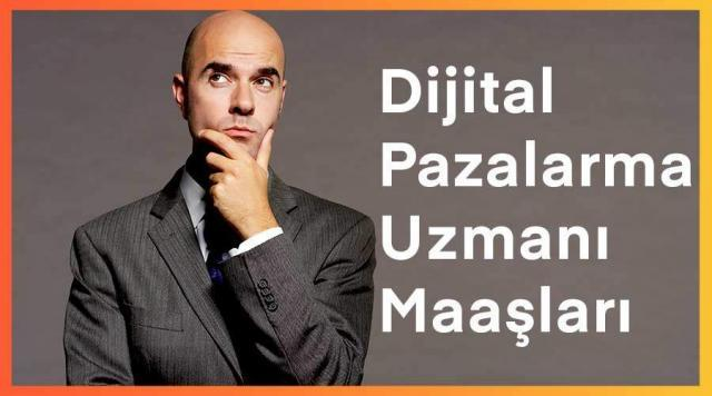 dijital pazarlama uzmanı maaşları ne kadar